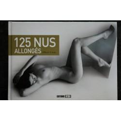 125 nus allongés * 2012 * Olivier LOUIS * Editions ESI * Relié Hardcover * Adultes