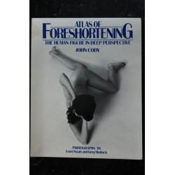 ATLAS OF FORESHORTENING * 1984 * JOHN CODY * Leon Staab & Greg Matlock * Adultes