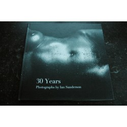 30 Years Photographs by Ian Sanderson * 2012 * 1982/2012 * Blurb * Grand Format Luxe Relié